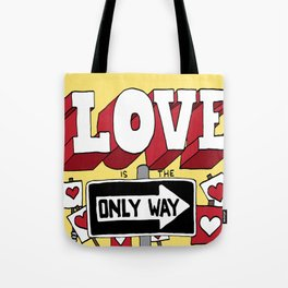 Love is the only way Tote Bag