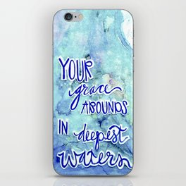 Grace Abounds In Deepest Waters iPhone Skin