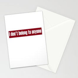 Don't Belong To Anyone Stationery Cards