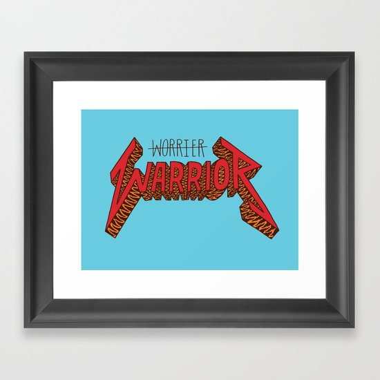 Warrior Not Worrier Framed Art Print