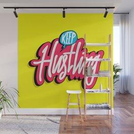Keep Hustling Wall Mural