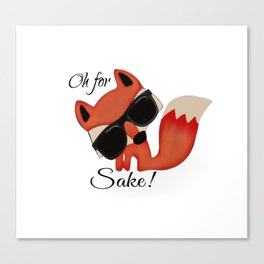 Oh for FOX sake! Canvas Print