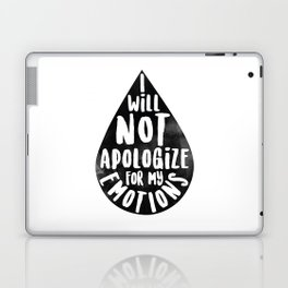I Will Not Apolgize For My Emtions Laptop & iPad Skin