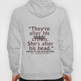 """""""After his crown..."""" Hoody"""