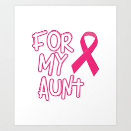 Pink Ribbon For My Aunt Breast Cancer Awareness Art Print