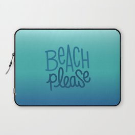 Beach please 3 Laptop Sleeve