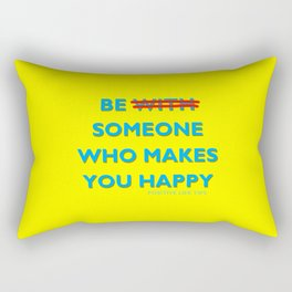 Be Someone Who Makes You Happy Rectangular Pillow