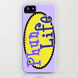 Phun Life iPhone Case