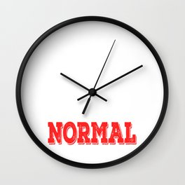 """Hate being normal? Then don't be. Grab this """"I Refuse To Become What You All Normal"""" tee now!  Wall Clock"""