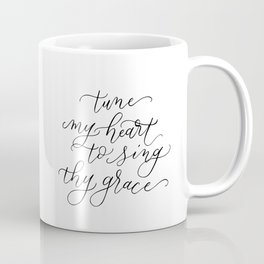 Tune my heart to sing thy grace lettering print Coffee Mug
