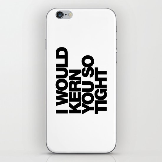 I WOULD KERN YOU SO TIGHT iPhone & iPod Skin