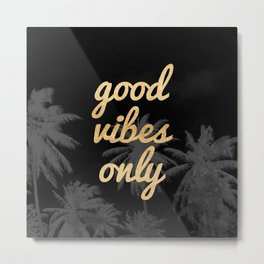 Good Vibes Only Palm Trees Metal Print