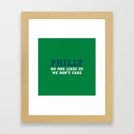 Philly No one likes us Framed Art Print