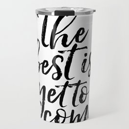 The Best Is Yet To Come Inspirational Poster Anniversary Gift Printable Art Motivatinal Quotes Love Travel Mug