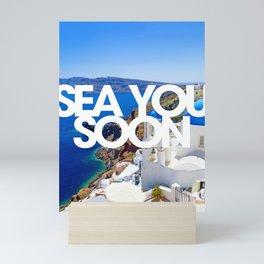 Sea you soon [Santorini, Greece] #4 Mini Art Print