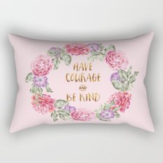 Have Courage and Be Kind - Pink Rectangular Pillow