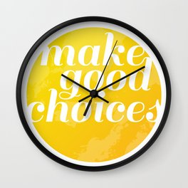 Make Good Choices Wall Clock