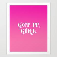 Get it, Girl Art Print