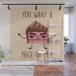 You Want A Piece Of Me, Funny, Cute, Quote Wall Mural