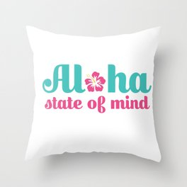 Aloha State of Mind Throw Pillow