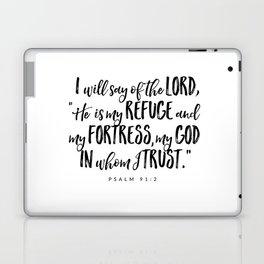 Psalm 91:2 - Bible Verse Laptop & iPad Skin