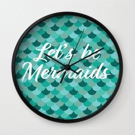 Let's be mermaids! Wall Clock