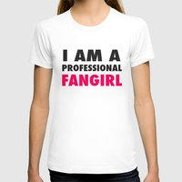 fangirl T-shirts featuring Professional Fangirl by Stefanie Judith