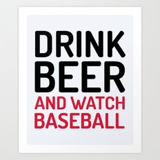 Drink Beer Watch Baseball Sports Quote Art Print