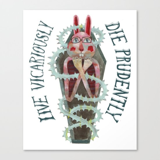 Live Vicariously. Die Prudently. Canvas Print