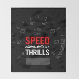 Speed either kills or thrills Throw Blanket