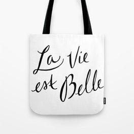 La Vie Est Belle (I) Tote Bag