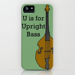 U is for Upright Bass iPhone Case