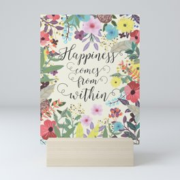 Happiness comes from within Mini Art Print