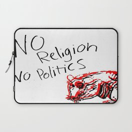 No Religion No Politics Laptop Sleeve