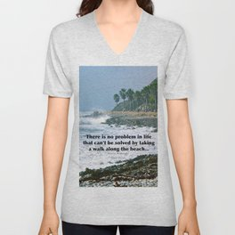 there is no problem in life that can't be solved by taking a walk along the beach... Unisex V-Neck