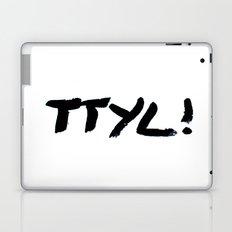TTYL Laptop & iPad Skin