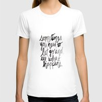 let it go T-shirts featuring Let go.  by Kristen Laczi