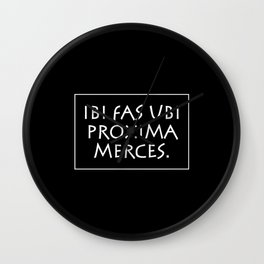 Ibi fas ubi proxima merces Wall Clock