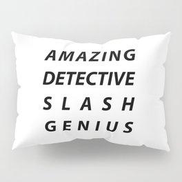 AMAZING DETECTIVE SLASH GENIUS Pillow Sham