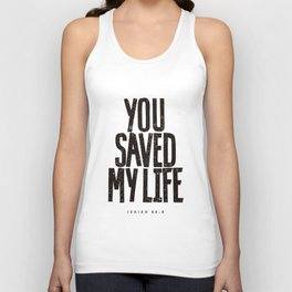 You saved my life Unisex Tank Top