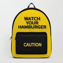 WATCH YOUR HAMBURGER CAUTION SIGN Backpack
