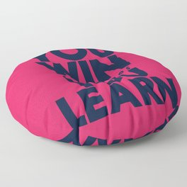 Sometimes you win, sometimes you learn, life lesson, typography inspiration , think positive vibes Floor Pillow