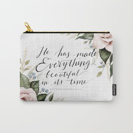 """""""He has made Everything beautiful in its time"""" Carry-All Pouch"""