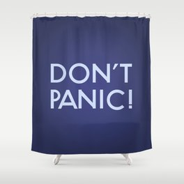 Don't Panic! Shower Curtain