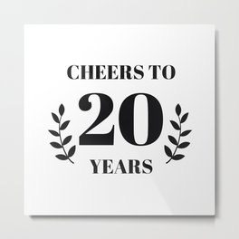 Cheers to 20 Years. 20th Birthday Party Ideas. 20th Anniversary Metal Print