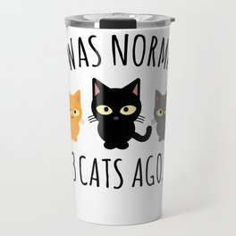 Cat Owner - I Was Normal Three Cats Ago Funny Crazy Cat Lady Gift Travel Mug