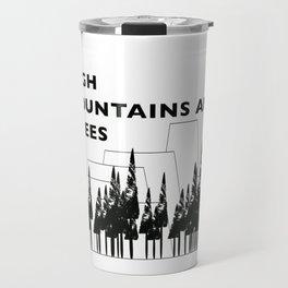 High Mountains and Trees Travel Mug