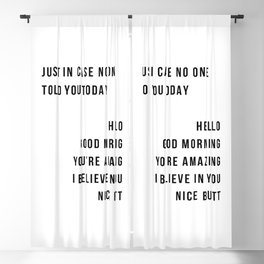 Just In Case No One Told You Today Hello Good Morning You're Amazing I Belive In You Nice Butt Minimal Blackout Curtain