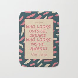 Carl Jung Quote | Who looks outside, dreams; who looks inside, awakes. Bath Mat