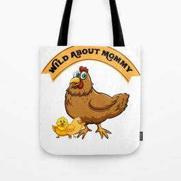 Wild About Mommy Chick Easter Funny Mom Women Tote Bag